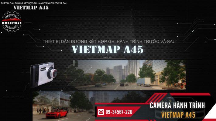 camera hanh trinh vietmap a45